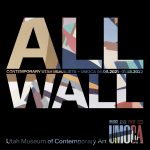 ALL WALL: Contemporary Utah Muralists + UMOCA