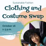 Sustainable Fashion: Costume and Clothing Swap Workshop