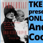 TKE presents ONLINE | Anderson Cooper | Vanderbilt: The Rise and Fall of an American Dynasty