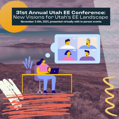 31st Annual Utah Environmental Education Conferenc...