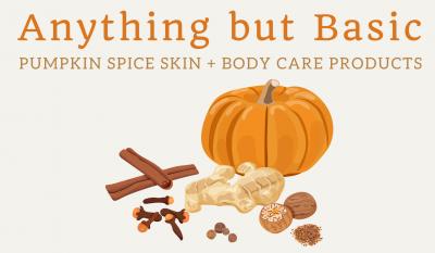 Anything But Basic – Pumpkin Spice Skin + Body W...