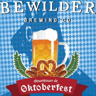 Oktoberfest - Bewilder Brewing - Sep 18-26