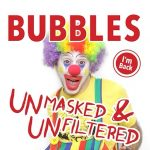 Bubbles the Clown – Unmasked and Unfiltered