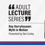 Adult Lecture Series-Ray Harryhausen: Myth in Motion