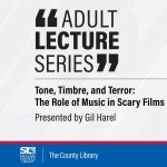 Adult Lecture Series-Tone, Timbre, and Terror: The Role of Music in Scary Films