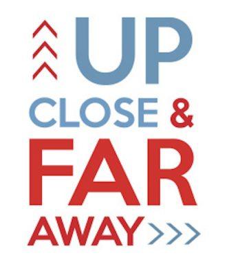 Up Close and Far Away