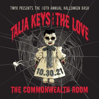 Talia Keys & The Love 10th Annual Halloween Ba...
