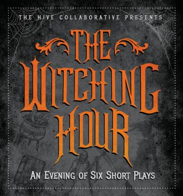 The Witching Hour: An Evening of Six Short Plays