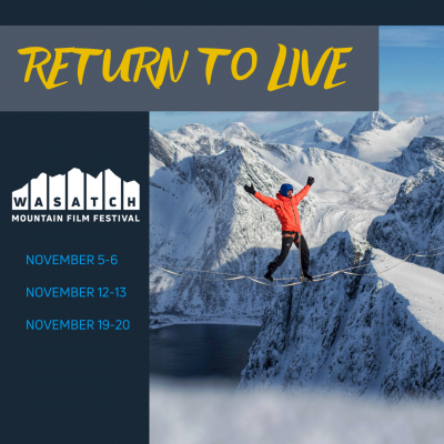 Wasatch Mountain Film Festival: Return To Live