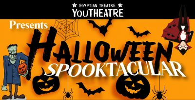 Halloween Spooktacular! by the Egyptian YouTheatre...