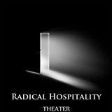 Radical Hospitality Theater